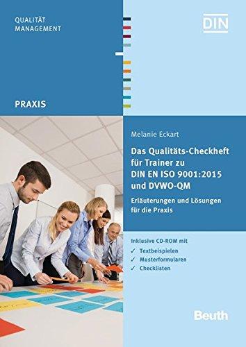 Das Qualitäts-Checkheft für Trainer zu DIN EN ISO 9001:2015 und DVWO QM: Erläuterungen und Lösungen für die Praxis inklusive CD mit Textbeispielen, Musterformularen, Checklisten (Beuth Praxis) thumbnail