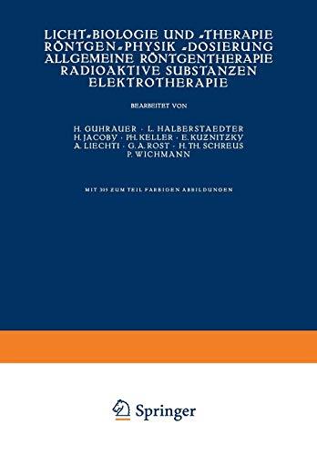 Licht-Biologie und -Therapie Röntgen-Physik -Dosierung Allgemeine Röntgentherapie Radioaktive Substanƶen Elektrotherapie (Handbuch der Haut- und Geschlechtskrankheiten)