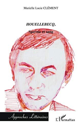 Houellebecq: Sperme et sang