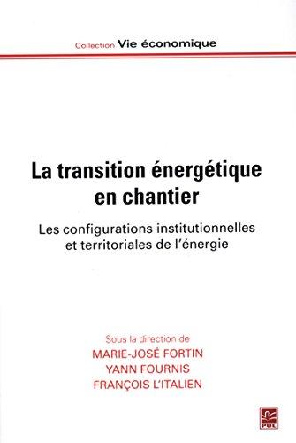 La transition énergétique en chantier : Les configurations institutionnelles et territoriales de l'énergie par Collectif
