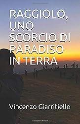 RAGGIOLO, UNO SCORCIO DI PARADISO IN TERRA