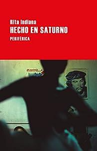 Hecho en Saturno par Rita Indiana