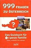 999 Fragen zu Österreich. Das Quiz für die ganze Familie. Fakten, Anekdoten und Legenden - Caroline Klima