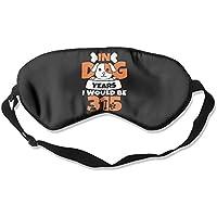 In Dog Years I Would Be 99% Eyeshade Blinders Sleeping Eye Patch Eye Mask Blindfold For Travel Insomnia Meditation preisvergleich bei billige-tabletten.eu
