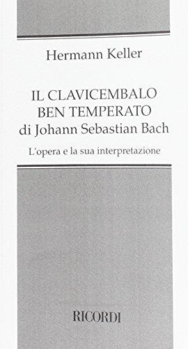 Il clavicembalo ben temperato di Johann Sebastian Bach. L'opera e la sua interpretazione