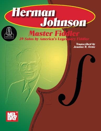 Herman Johnson Master Fiddler: 39 Solos-america's Legendary Fiddler - Includes Online Audio