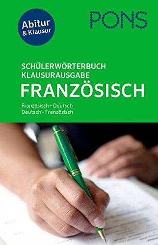 PONS Schülerwörterbuch Klausur- und Abiturausgabe Französisch: Französisch-Deutsch / Deutsch-Französisch. Mit rund 135.000 Stichwörtern & Wendungen.