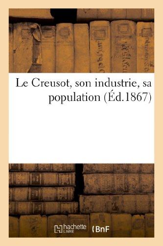 Le Creusot, son industrie, sa population: : note remise au Jury spécial pour le nouvel ordre de récompenses par Éléonore Berger-Levrault