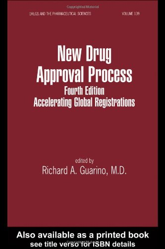 New Drug Approval Process: Accelerating Global Registrations (Drugs and the Pharmaceutical Sciences)