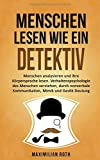 Menschen lesen wie ein Detektiv: Menschen