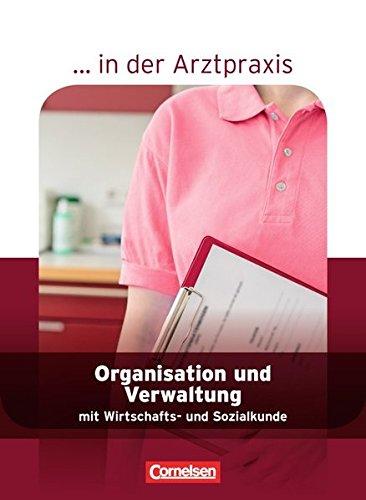 ... in der Arztpraxis - Aktuelle Ausgabe: Organisation und Verwaltung in der Arztpraxis: Schülerbuch