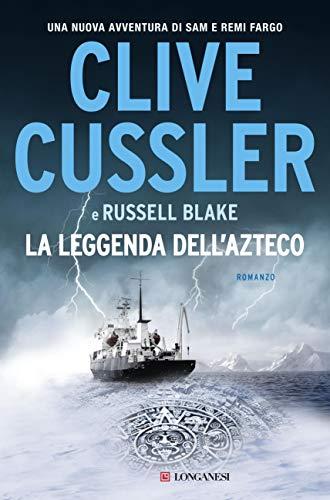 La leggenda dell'Azteco: Fargo Adventures (Italian Edition) par Clive Cussler