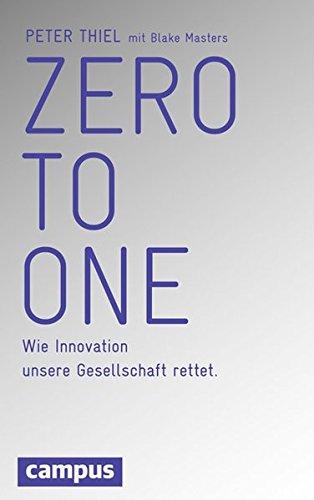 Zero to One: Wie Innovation unsere Gesellschaft rettet