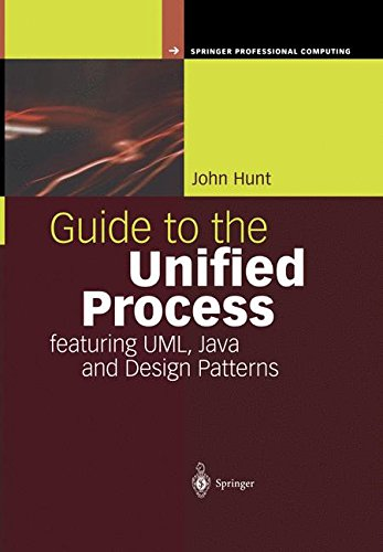 Guide to the Unified Process featuring UML, Java and Design Patterns (Springer Professional Computing)