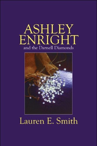 Ashley Enright and the Darnell Diamonds by Smith, Lauren E. (2009) Paperback