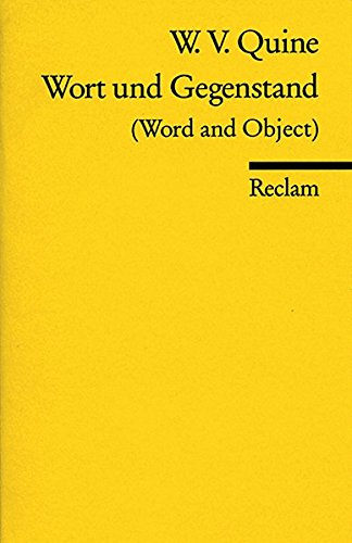 Wort und Gegenstand: (Word and Object) (Reclams Universal-Bibliothek)