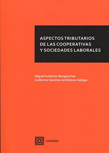 Aspectos tributarios de las cooperativas y sociedades laborales por Miguel Gutiérrez Bengoechea