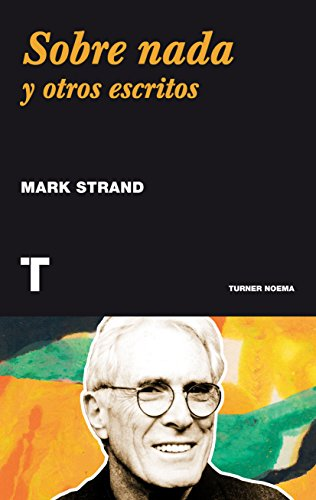 Sobre nada: y otros escritos (Noema) por Mark Strand
