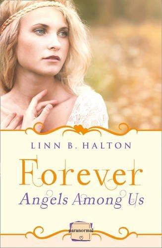 Forever: HarperImpulse Paranormal Romance (A Novella) (Angels Among Us, Book 3) by Linn B Halton (2014-09-25)