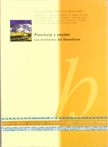 Provincia Y Nacion:Los Territorios Del Liberalismo:(actas Curso...