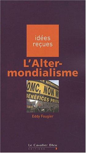 L'Alter-mondialisme par Eddy Fougier
