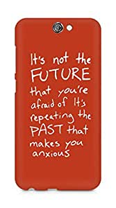 AMEZ its not the future that you are afraid of past Back Cover For HTC One A9