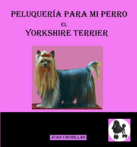 yorkshire (peluquería para mi perro nº 2)