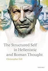 [The Structured Self in Hellenistic and Roman Thought] (By: Christopher Gill) [published: June, 2006]