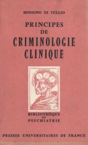 Principes de criminologie clinique par Benigno Di Tullio Giuseppe Crescenzi