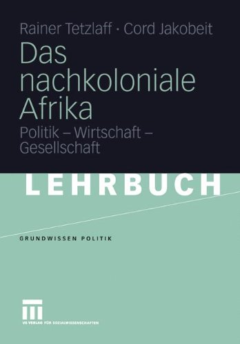 Das nachkoloniale Afrika (Grundwissen Politik, Band 35)