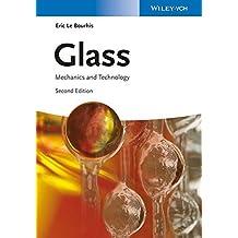 Glass: Mechanics and Technology