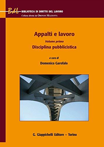 Appalti e lavoro: Volume primo. Disciplina pubblicistica di AA.VV.,Domenico Garofalo