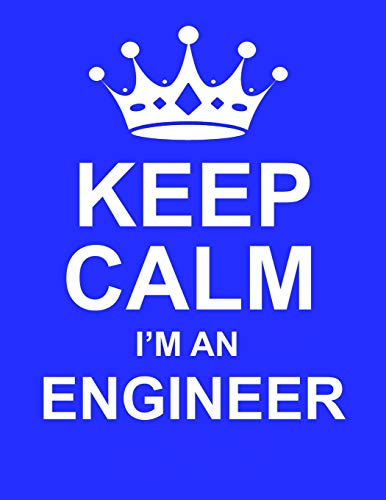 Keep Calm I'm An Engineer: Large Blue Notebook/Journal for Writing 100 Pages, Engineer Gift for Men & Women