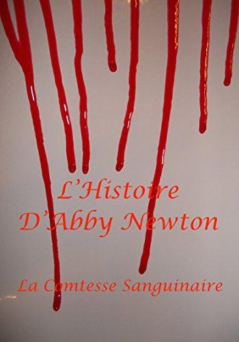 L'histoire d'Abby Newton - roman adolescent: La Comtesse Sanguinaire - tome 4 (L'histoire d'Abby Newton - La naissance du mal t. 3) par Mila Kaz