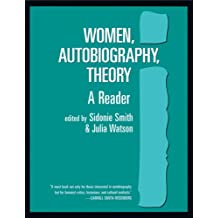 Women, Autobiography, Theory: A Reader (Wisconsin Studies in Autobiography)