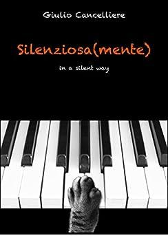 Silenziosa(mente): in a silent way di [Cancelliere, Giulio]
