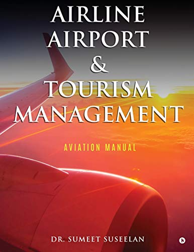 Airline Airport & Tourism management: Aviation Manual