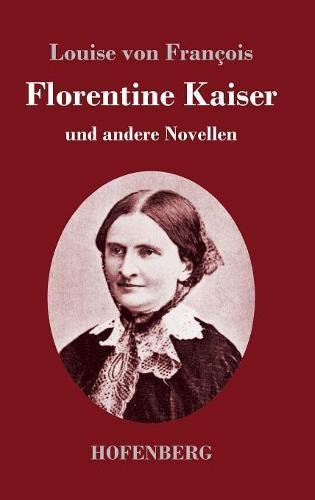 Florentine Kaiser: und andere Novellen