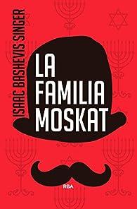 La familia Moskat par  ISAAC BASHEVIS SINGER
