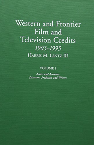 Western and Frontier Film and Television Credits 1903-1995 par Harris M. Lentz