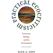 Practical Ecocriticism: Literature, Biology and the Environment (Under the Sign of Nature: Explorations in Ecocriticism)