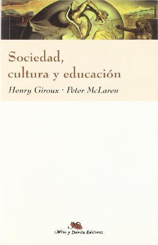 Descargar Libro Sociedad, Cultura Y Educacion (Instituto Paulo Freire) de Henry Giroux