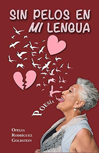 Sin Pelos en MI Lengua por Ofelia Rodriguez Goldstein