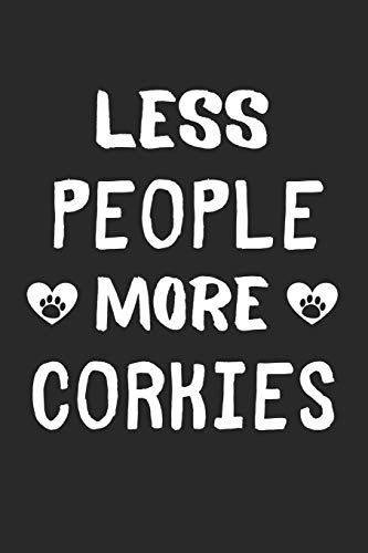 Less People More Corkies: Lined Journal, 120 Pages, 6 x 9, Funny Corkie Gift Idea, Black Matte Finish (Less People More Corkies Journal)