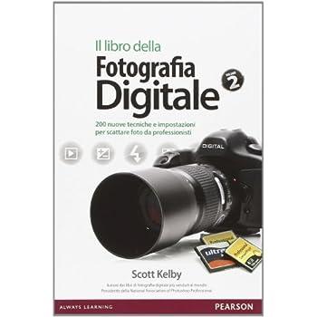 Il Libro Della Fotografia Digitale: 2