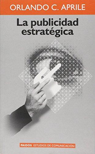 La publicidad estrategica por Orlando C. Aprile