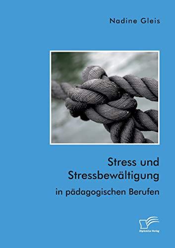 Stress und Stressbewältigung in pädagogischen Berufen