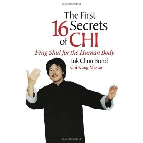 The First 16 Secrets of CHI: Feng Shui for the Human Body by Luk Chun Bond (2001-11-09)