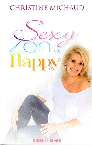 Sexy, zen et happy par Christine Michaud