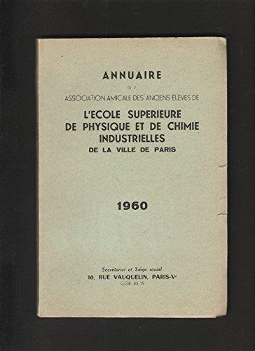 ANNUAIRE 1960 de l'Association amicale des anciens élèves de l'Ecole de physique et de chimie industrielles de la Ville de Paris
